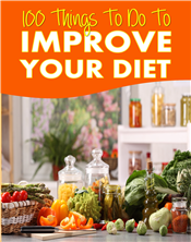 100 Things To Do Do Improve Your Diet