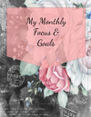 My Monthly Focus and Goals
